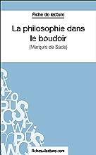 La philosophie dans le boudoir: Analyse complète de l'oeuvre (French Edition)