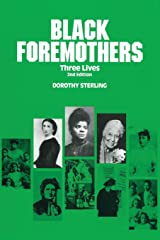 Black Foremothers: Three Lives, Second Edition (Women's Lives/Women's Work) Paperback