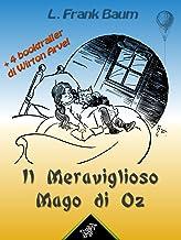 Il Meraviglioso Mago di Oz (con 4 booktrailer): Nuova edizione illustrata con i disegni originali di W.W. Denslow e con 4 booktrailer scritti da Wirton Arvel (Il Mago di Oz) (Italian Edition)