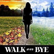 Walk On Bye