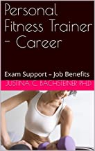 Personal Fitness Trainer - Career: Exam Support – Job Benefits