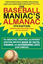 The Baseball Maniac's Almanac: The Absolutely, Positively, and Without Question Greatest Book of Facts, Figures, and Astonishing Lists Ever Compiled PDF