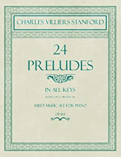 24 Preludes - In all Keys - Book 1 of 2 - Pieces 1-16 - Sheet Music set for Piano - Op. 163
