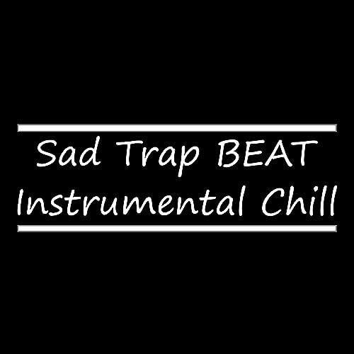 Sad Trap Beat Instrumental Chill by Reli Beats on Amazon