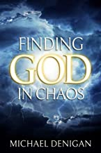 Finding God In Chaos