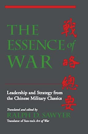 The Essence Of War: Leadership And Strategy From The Chinese Military Classics (English Edition)