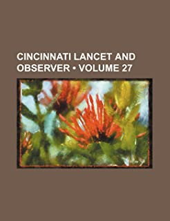 Cincinnati Lancet and Observer (Volume 27)