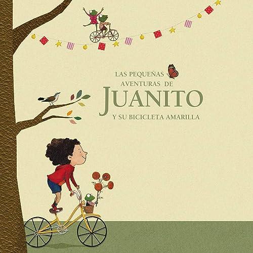 Las Pequeñas Aventuras de Juanito y Su Bicicleta Amarilla de Juanito Y Su Bicicleta Amarilla en Amazon Music - Amazon.es