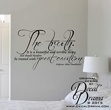 The Truth is a Beautiful and Terrible Thing.Treat with GREaT CAUTION, Albus Dumbledore, Harry Potter quote Vinyl Wall Decal