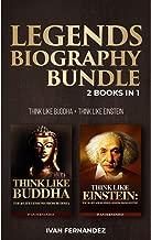 Legends Biography Bundle: 2 Books in 1: Think Like Buddha + Think Like Einstein
