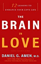 The Brain in Love: 12 Lessons to Enhance Your Love Life