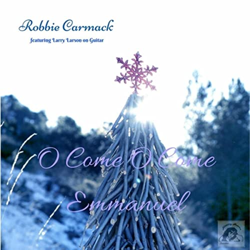 O Come O Come Emmanuel (feat  Larry Larson) by Robbie