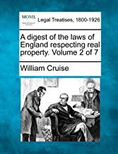 A Digest of the Laws of England Respecting Real Property. Volume 2 of 7