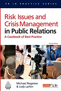 Risk Issues and Crisis Management in Public Relations: A Casebook of Best Practice
