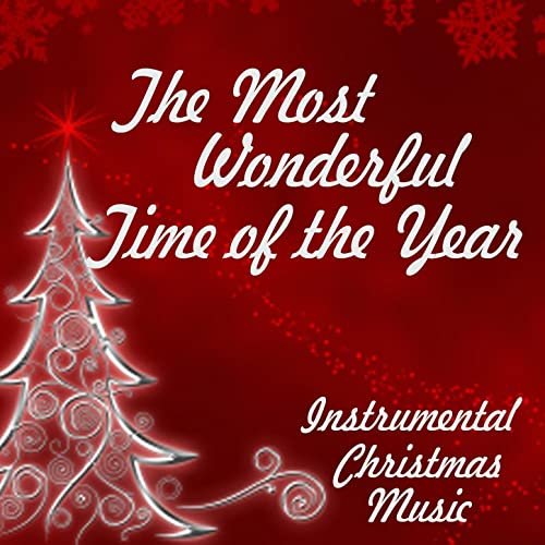 Instrumental Christmas Music.Instrumental Christmas Music The Most Wonderful Time Of
