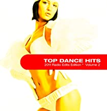 Bottle Service Presents: Top Dance Hits (2011 Radio Edits Edition) Volume 2