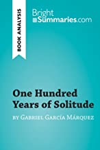 One Hundred Years of Solitude by Gabriel García Marquez (Book Analysis): Detailed Summary, Analysis and Reading Guide (Bri...