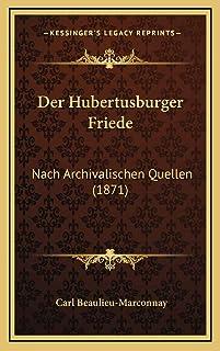 Der Hubertusburger Friede: Nach Archivalischen Quellen (1871)