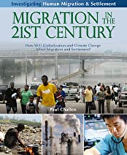Migration in the 21st Century: How Will Globalization and Climate Change Affect Human Migration and Settlement? (Investigating Human Migration & Settlement (Paperback))