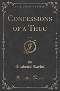 Confessions of a Thug, Vol. 2 of 3 (Classic Reprint)