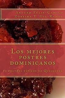 Los mejores postres dominicanos: 10 postres típicos de Quisqueya: Diez postres tipicos de Quisqueya