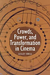 Crowds, Power, and Transformation in Cinema Paperback