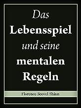 Das Lebensspiel und seine mentalen Regeln (German Edition)