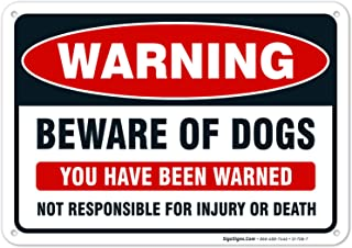 Beware of Dog Sign, You Have Been Warned, 10x7 Heavy Aluminum, UV Protected, Long Lasting Weather/Fade Resistant, Easy Mounting, Indoor/Outdoor Use, Made in USA by SIGO SIGNS