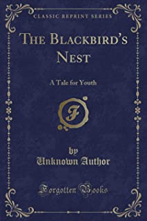 The Blackbird's Nest: A Tale for Youth (Classic Reprint)