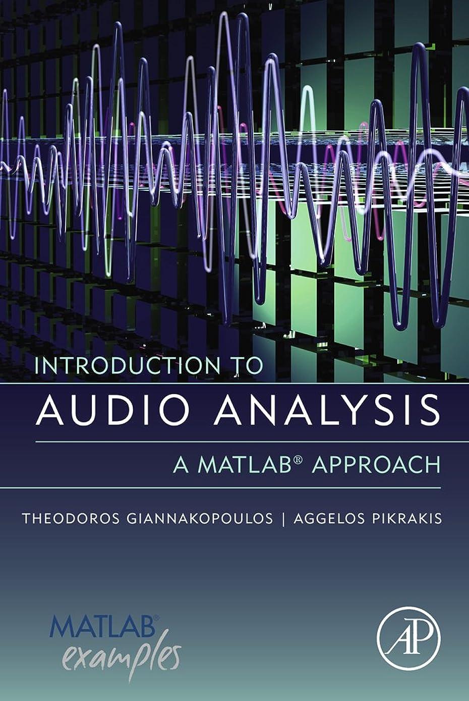 アナウンサー静脈一時的Introduction to Audio Analysis: A MATLAB? Approach (English Edition)