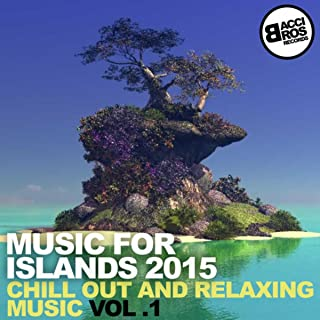 Music for Islands 2015 - Chill Out and Relaxing Music