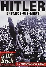 Hitler : Enfance - Vie - Mort