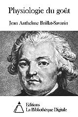Physiologie du goût (French Edition) eBook Kindle