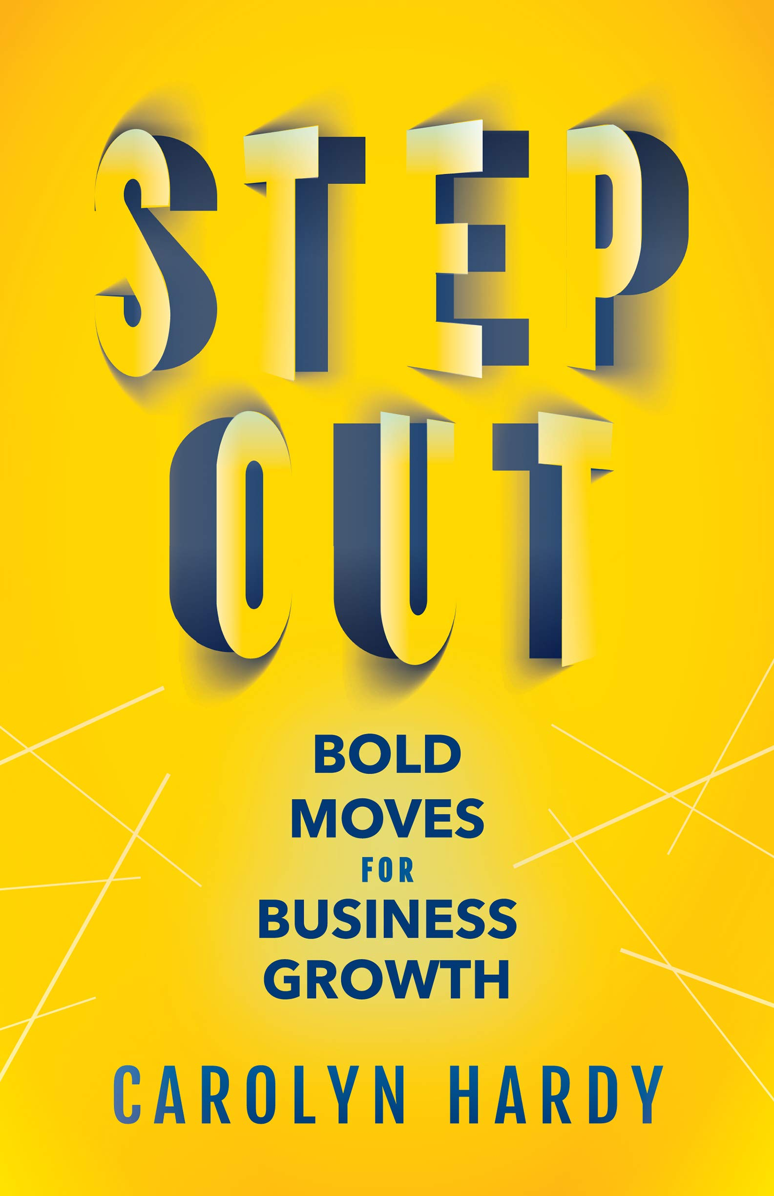 Step Out: Bold Moves for Business Growth