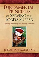 Fundamental Principles of Serving the Lord's Supper