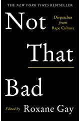 Not That Bad: Dispatches from Rape Culture (English Edition) eBook Kindle