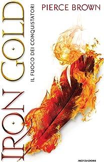 Iron Gold. Il fuoco dei conquistatori. Red Rising