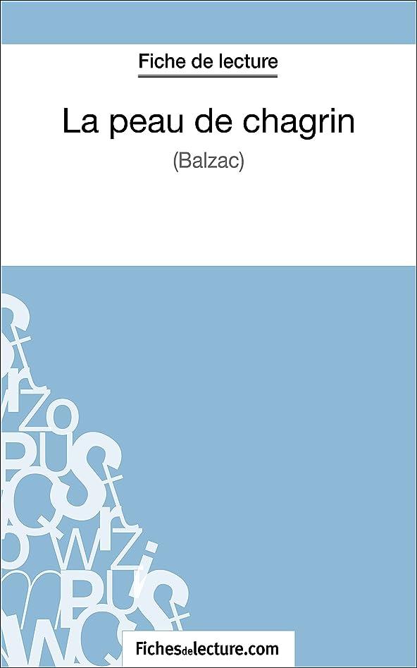 状態砂漠素朴なLa peau de chagrin de Balzac (Fiche de lecture): Analyse complète de l'oeuvre (French Edition)