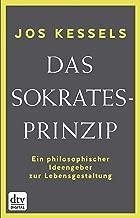 Das Sokrates-Prinzip: Ein philosophischer Ideengeber zur Lebensgestaltung (German Edition)