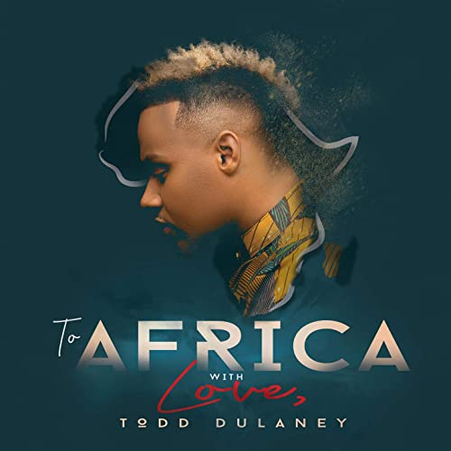 Todd Dulaney - To Africa With Love (Live) 2019