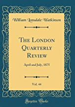 The London Quarterly Review, Vol. 44: April and July, 1875 (Classic Reprint)