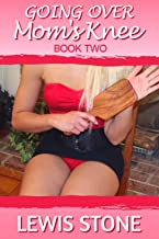 Going over Mom`s Knee - Book 2: domestic femdom stories