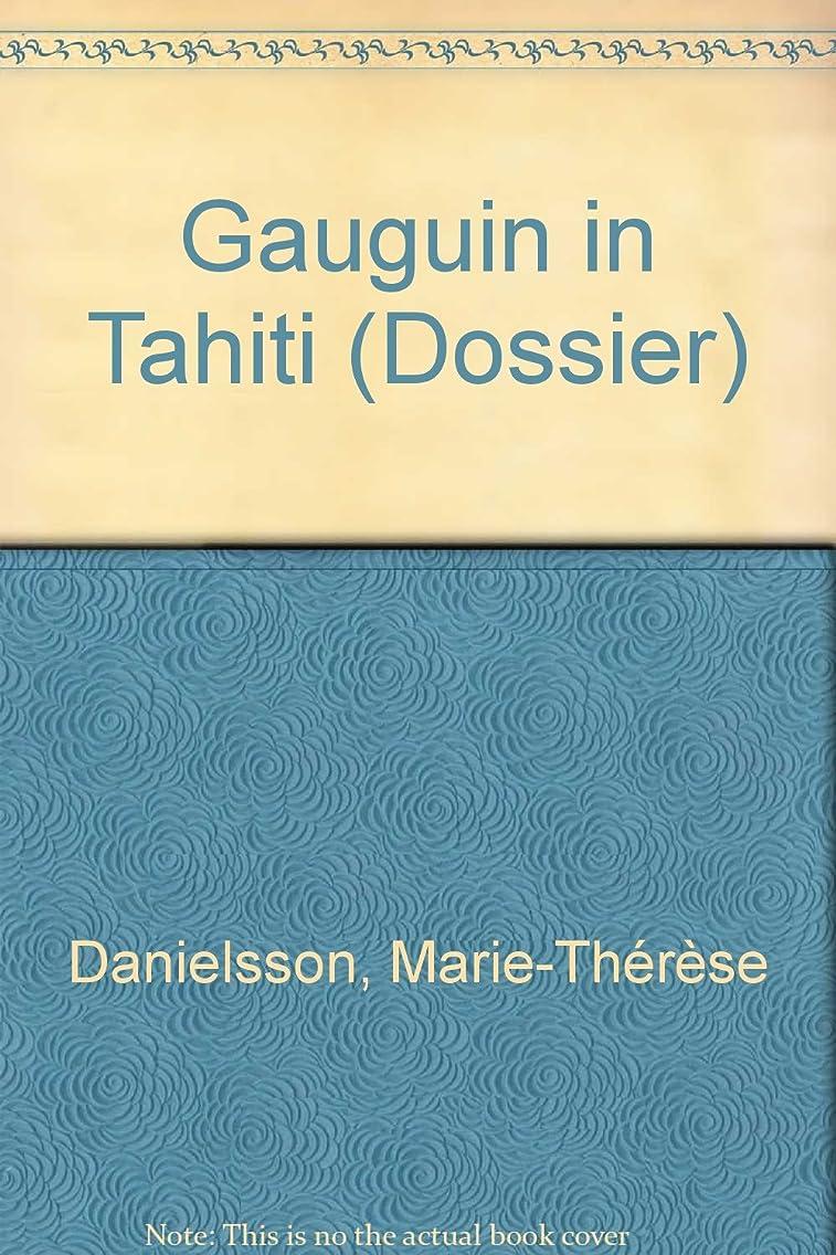 Gauguin in Tahiti (Dossier)