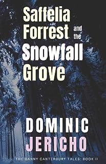 Saffelia Forrest and the Snowfall Grove