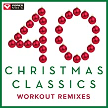 40 Christmas Classics - Workout Remixes (Unmixed Christmas and Holiday Fitness Music Multi BPM)