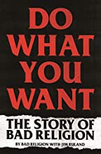 Permalink to Do What You Want: The Story of Bad Religion PDF