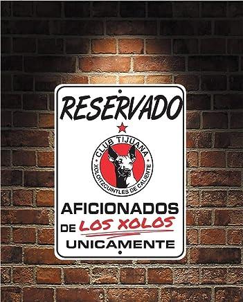 Reservado Aficionados de Los XOLOS Futbol Mexico Tijuana 9 x 12 Aluminum Sign