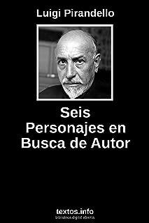 Seis personajes en busca de autor (Spanish Edition)