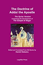The Doctrine Of Addai The Apostle: The Syriac Version (The Development Of The Gospel Of Abgar)