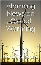 Alarming News on Global Warming (Clean Energy Series Book 1)
